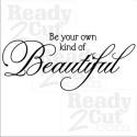 Be Your Own Kind of Beautiful #2 vector files to download and print or cut.