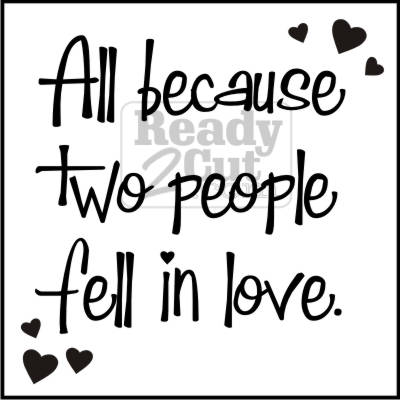All Because Two People Fell In Love Tile Casual Ready 2 Cut Designs