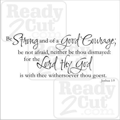 Be strong and of a good courage