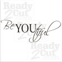 Be You tiful #2 vector files to cut or print