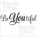Be You tiful, vector files for you to download and print or cut.