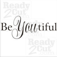 Be You tiful #3 vector files to cut or print