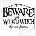 Beware! a wicked witch lives here.