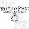 Broomstick Parking - All Others Will Be Toad!