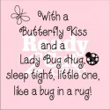 With a Butterfly Kiss and a Lady Bug Hug