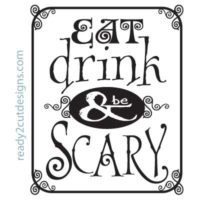 Eat, drink and be scary - halloween decor vector files for purchase and download