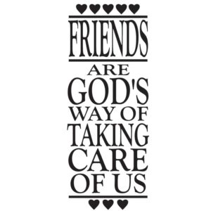 Friends are Gods way of taking care of us. Vector file download