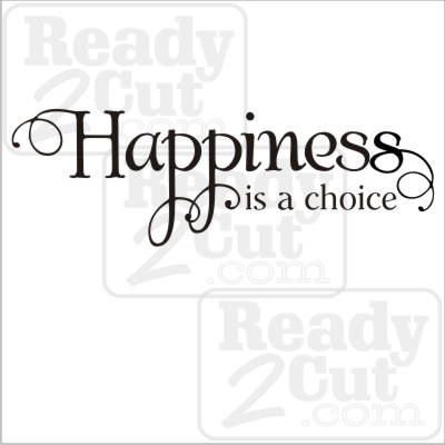 Happiness is a choice - vector files for download