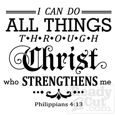 I Can Do All Things Through Christ Who Strengthens Me Philippians 413 Gothic