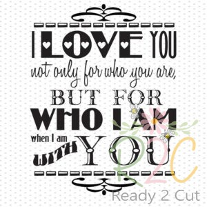 I love you not only for who you are... digital download
