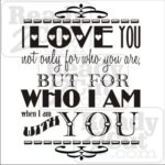 I love you not only for who you are