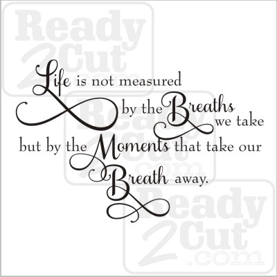 Life is not measured by the breaths we take - vector files for download