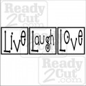 Live Laugh Love - blocks or tiles or anything else.