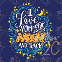 I love you to the moon and back multi color hand lettered vector design