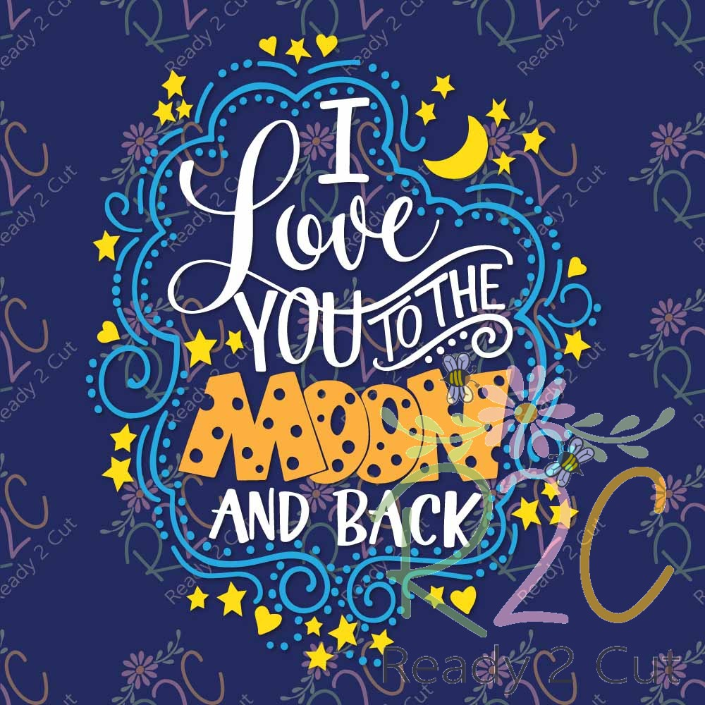 i you to the moon and back lettered design