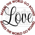 Love makes the world go round.