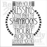 May Your Blessings Outnumber the Shamrocks that Grow