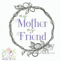 My mother my friend vector file download