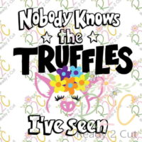 Nobody knows the Truffles I've Seen