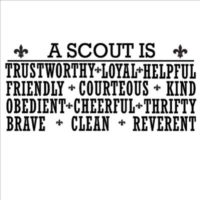 A Scout is - trustworthy, loyal, helpful, friendly, courteous, kind, obedient, cheerful, thrifty, brave, clean, reverent