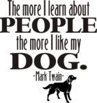 The more I like my Dog.