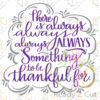 There's always always always always something to be thankful for.