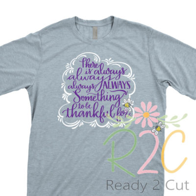 There's always always always always something to be thankful for. t-shirt design