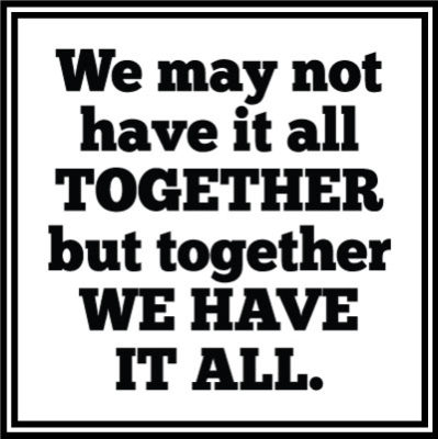 We may not have it all together but together we have it all. vector file download
