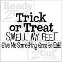 Trick or Treat, Smell my Feet, Give me something good to Eat!