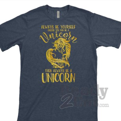 Be a unicorn t shirt sample